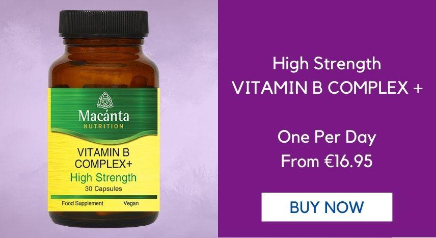 B Complex + Vitamins | Macánta Nutrition | Irish Made Supplements | Energy, Stress, Sleep